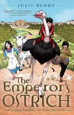 The Emperor's Ostrich, Julie Berry