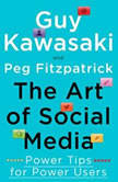 The Art of Social Media Power Tips for Power Users, Peg Fitzpatrick