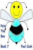Pete The Bee: Book 7, Paul Cook