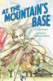 At the Mountain's Base, Traci Sorell