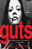 Guts The Endless Follies and Tiny Triumphs of a Giant Disaster, Kristen Johnston