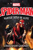 Spider-Man Wanted: Dead or Alive, Craig Shaw Gardner