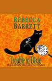 Trouble in Dixie, Rebecca Barrett