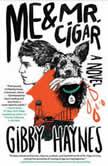 Me and Mr. Cigar, Gibby Haynes