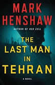 The Last Man in Tehran, Mark Henshaw