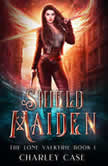 Shield Maiden, Charley Case/Martha Carr