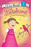 Pinkalicious and the Pink Parakeet, Victoria Kann