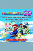 Super Mario Party 10, Switch, Wii U, Characters, Boards, Tips, Minigames, Maps, Wiki, Game Guide Unofficial, Guild Master