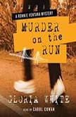 Murder on the Run A Ronnie Ventana Mystery, Gloria White