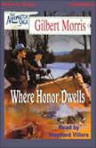 Where Honor Dwells, Gilbert Morris