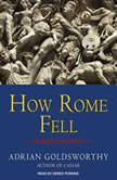 How Rome Fell Death of a Superpower, Adrian Goldsworthy