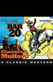 Bar-20 A Hopalong Cassidy Novel, Clarence E. Mulford