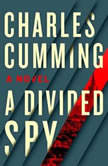 A Divided Spy, Charles Cumming