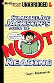 Charlie Joe Jackson's Guide to Not Reading, Tommy Greenwald