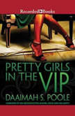 Pretty Girls in the VIP, Daaimah S. Poole