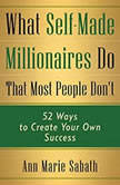What SelfMade Millionaires Do that Most People Dont