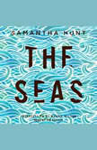 The Seas, Samantha Hunt