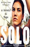 Solo A Memoir of Hope, Hope Solo