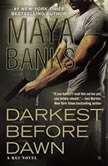 Darkest Before Dawn, Maya Banks