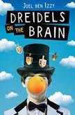 Dreidels on the Brain, Joel ben Izzy