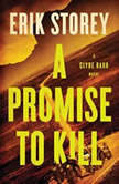 A Promise to Kill A Clyde Barr Novel, Erik Storey