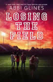 Losing the Field, Abbi Glines