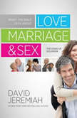 What the Bible Says about Love Marriage & Sex The Song of Solomon, David Jeremiah