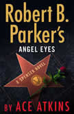 Robert B. Parker's Angel Eyes, Ace Atkins