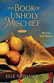 The Book of Unholy Mischief, Elle Newmark