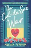 The Cul-de-Sac War, Melissa Ferguson