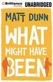 What Might Have Been, Matt Dunn