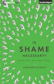 Is Shame Necessary? New Uses for an Old Tool, Jennifer Jacquet