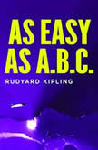 As Easy As ABC A Yarn About the Aerial Board of Control, Rudyard Kipling