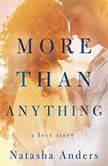More Than Anything, Natasha Anders