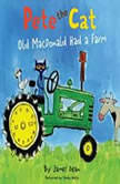 Pete the Cat: Old MacDonald Had a Farm, James Dean