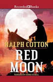 Red Moon, Ralph Cotton