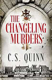 The Changeling Murders, C. S. Quinn