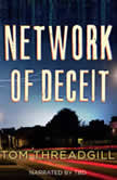 Network of Deceit, Tom Threadgill