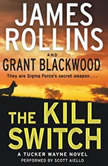 The Kill Switch A Tucker Wayne Novel, James Rollins
