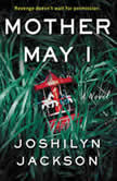 Mother May I A Novel, Joshilyn Jackson