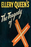 The Tragedy of X, Ellery Queen