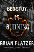 Bed-Stuy Is Burning, Brian Platzer