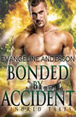 Bonded by Accident A Kindred Tales Novel, Evangeline Anderson