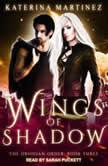Wings of Shadows, Katerina Martinez