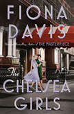 The Chelsea Girls A Novel, Fiona Davis