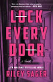 Lock Every Door A Novel, Riley Sager