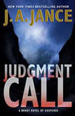 Judgment Call A Brady Novel of Suspense, J. A. Jance
