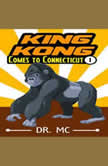 King Kong Comes to Connecticut Toddler Bedtime Stories, Dr. MC