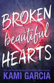 Broken Beautiful Hearts, Kami Garcia