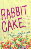 Rabbit Cake, Annie Hartnett